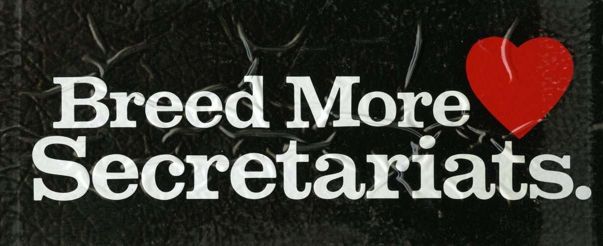 Breed More Secretariats.