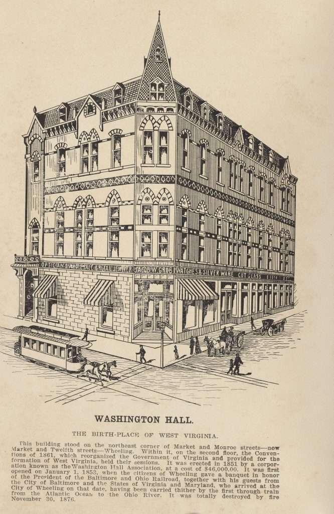 Washington Hall. The Birth-Place of West Virginia.