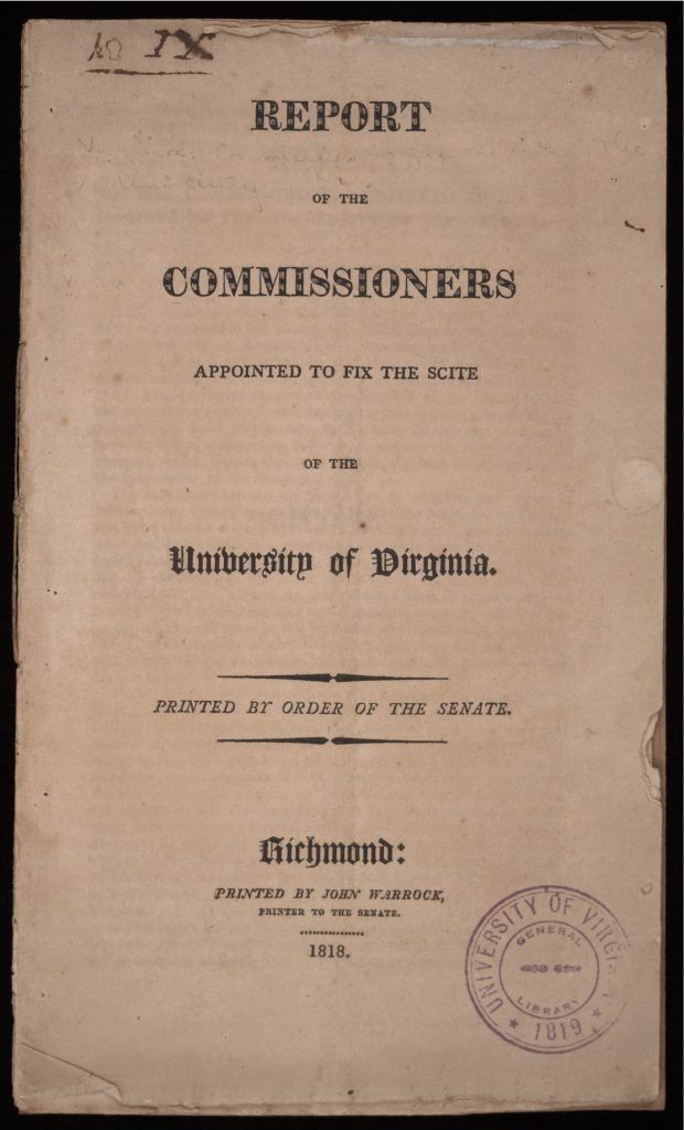 Report of the Commissioners Appointed to Fix the Scite of the University of Virginia.