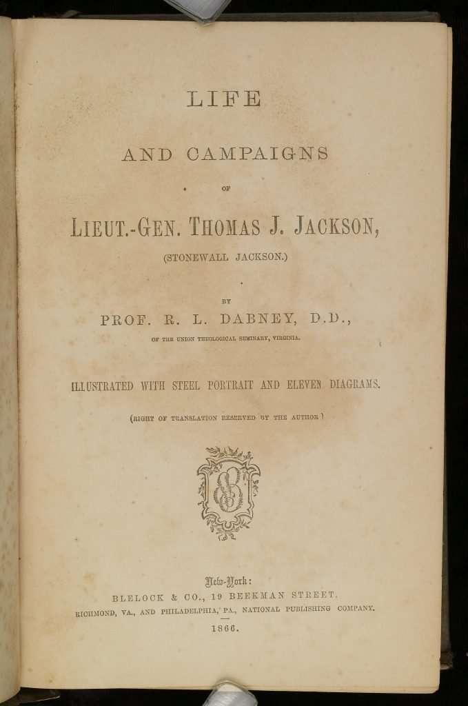 Life and Campaigns of Lieut.-Gen. Thomas J. Jackson (Stonewall Jackson)