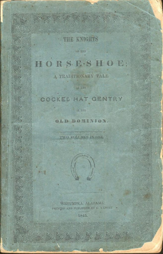 The Knights of the Horse-Shoe; A Traditionary Tale of the Cocked Hat Gentry in the Old Dominion