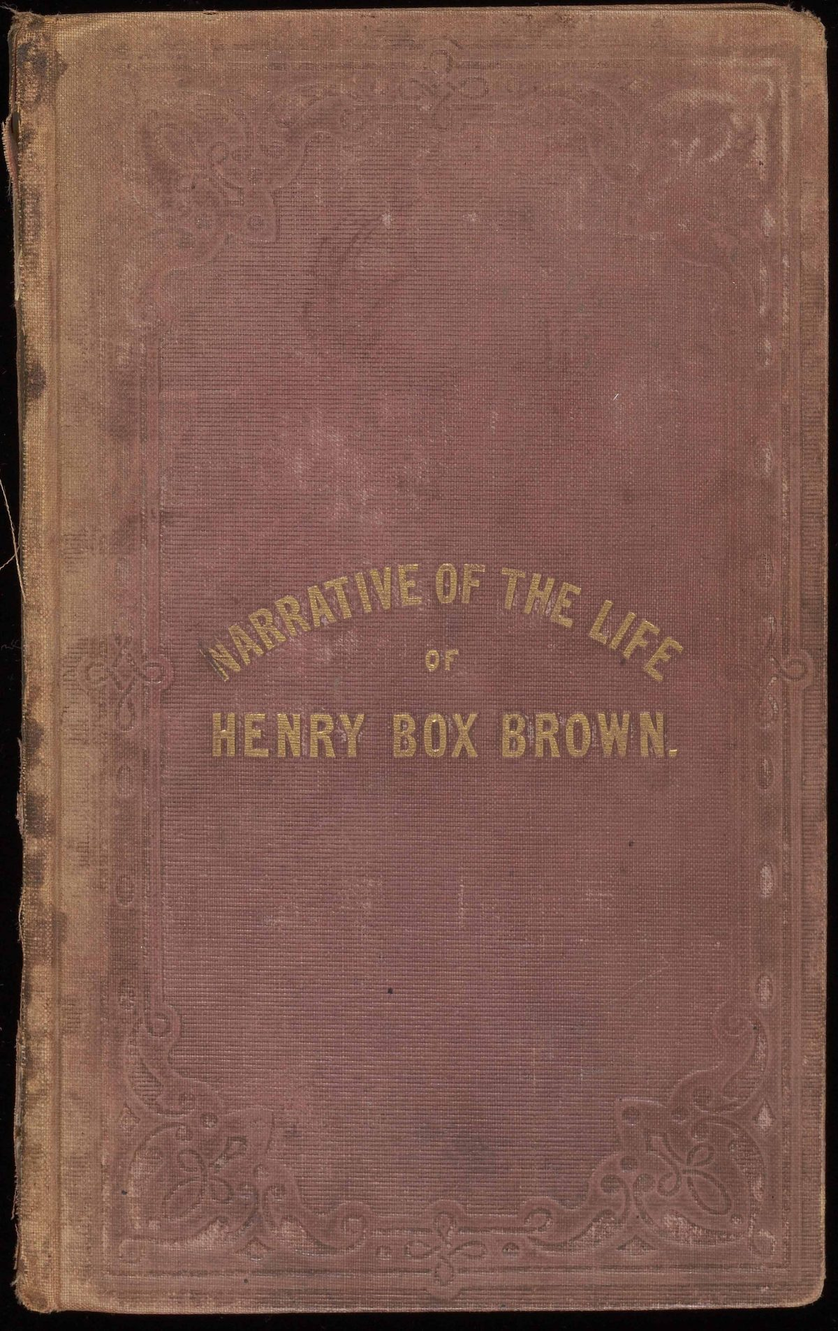 Cover of Narrative of the Life of Henry Box Brown