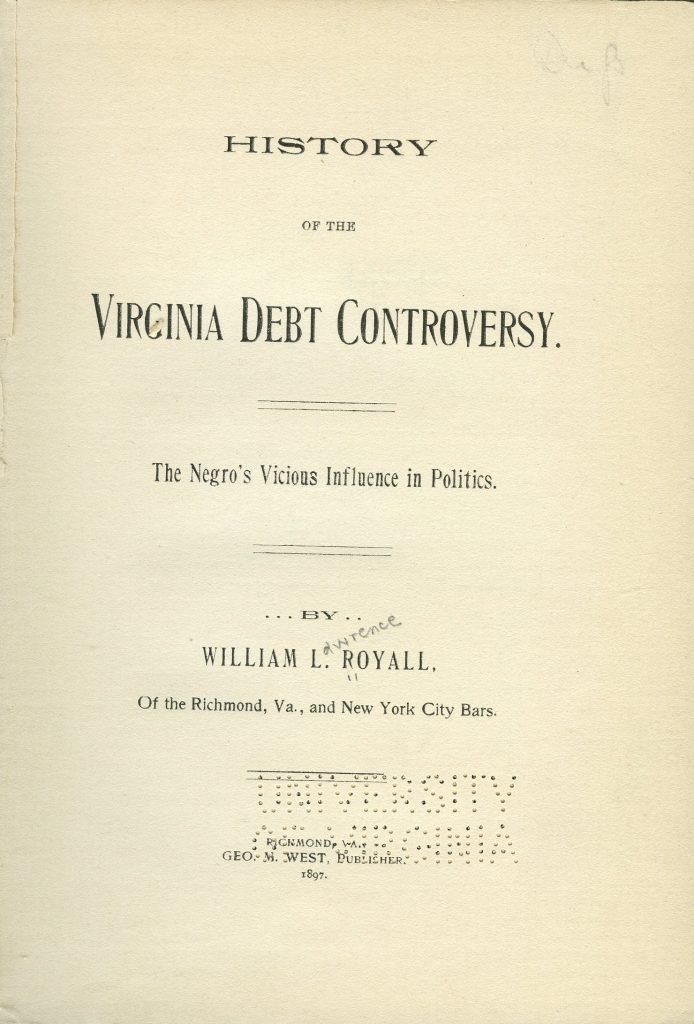 History of the Virginia Debt Controversy. The Negro's Vicious Influence in Politics.